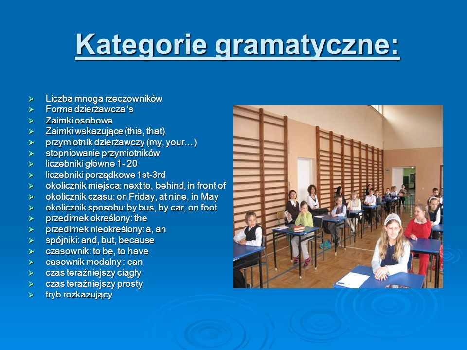 Kategorie gramatyczne: Kategorie gramatyczne: Liczba mnoga rzeczowników Liczba mnoga rzeczowników Forma dzierżawcza s Forma dzierżawcza s Zaimki osobo