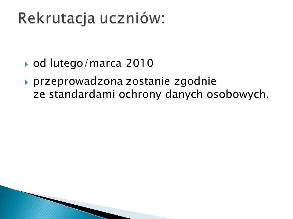 od lutego/marca 2010 przeprowadzona zostanie zgodnie ze standardami ochrony danych osobowych.