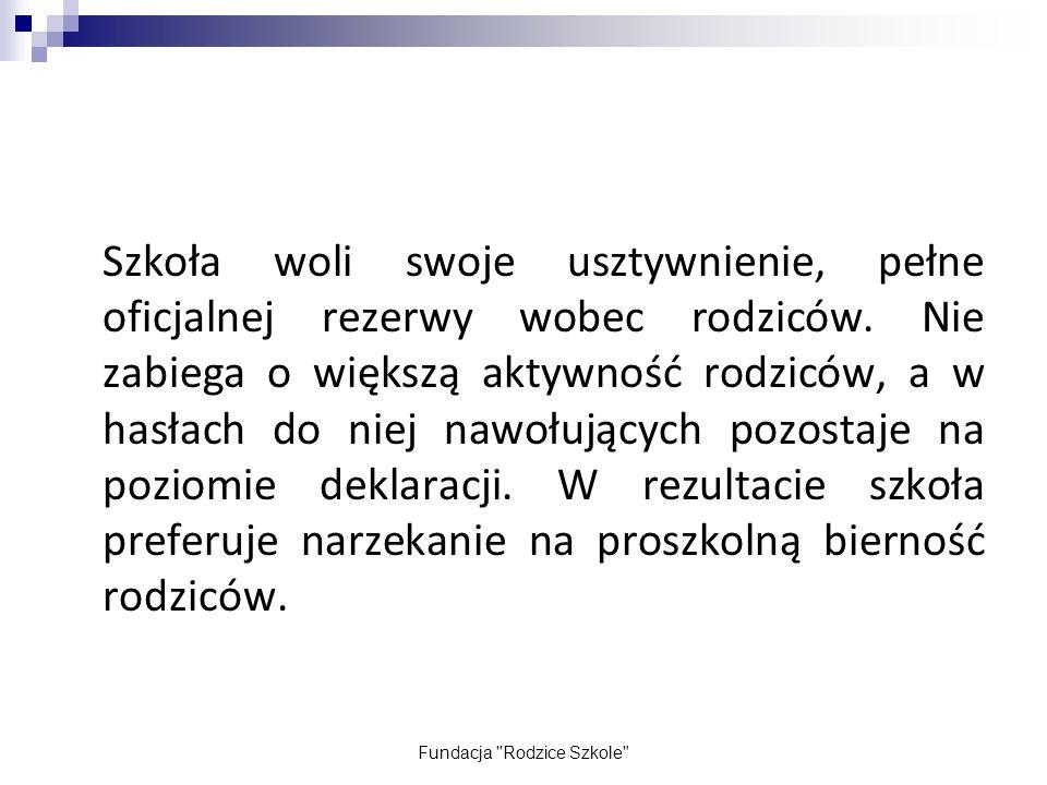 Fundacja Rodzice Szkole PROGRAM AKTYWIZACJI RODZICÓW I.CELE OGÓLNE 1.