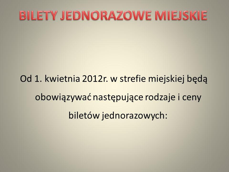 BILET NORMALNY MIEJSKI - 2,20 zł BILET ULGOWY GMINNY – 1,50 zł BILET ULGOWY USTAWOWY/GMINNY 50% - 1,10 zł