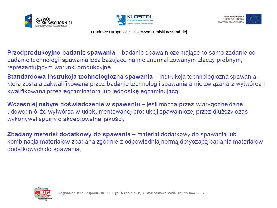Fundusze Europejskie – dla rozwoju Polski Wschodniej Przedprodukcyjne badanie spawania – badanie spawalnicze mające to samo zadanie co badanie technol