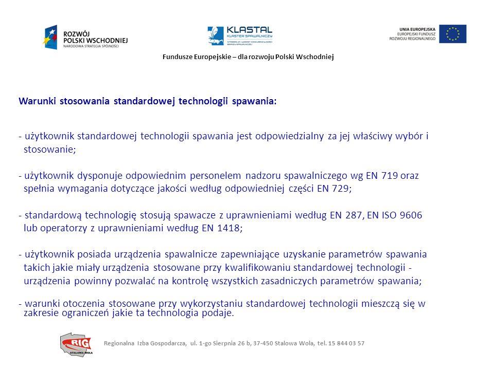 Fundusze Europejskie – dla rozwoju Polski Wschodniej - użytkownik standardowej technologii spawania jest odpowiedzialny za jej właściwy wybór i stosow