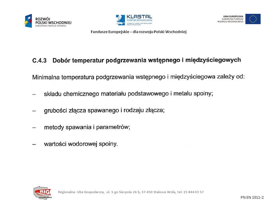 Fundusze Europejskie – dla rozwoju Polski Wschodniej PN EN 1011-2 Regionalna Izba Gospodarcza, ul. 1-go Sierpnia 26 b, 37-450 Stalowa Wola, tel. 15 84