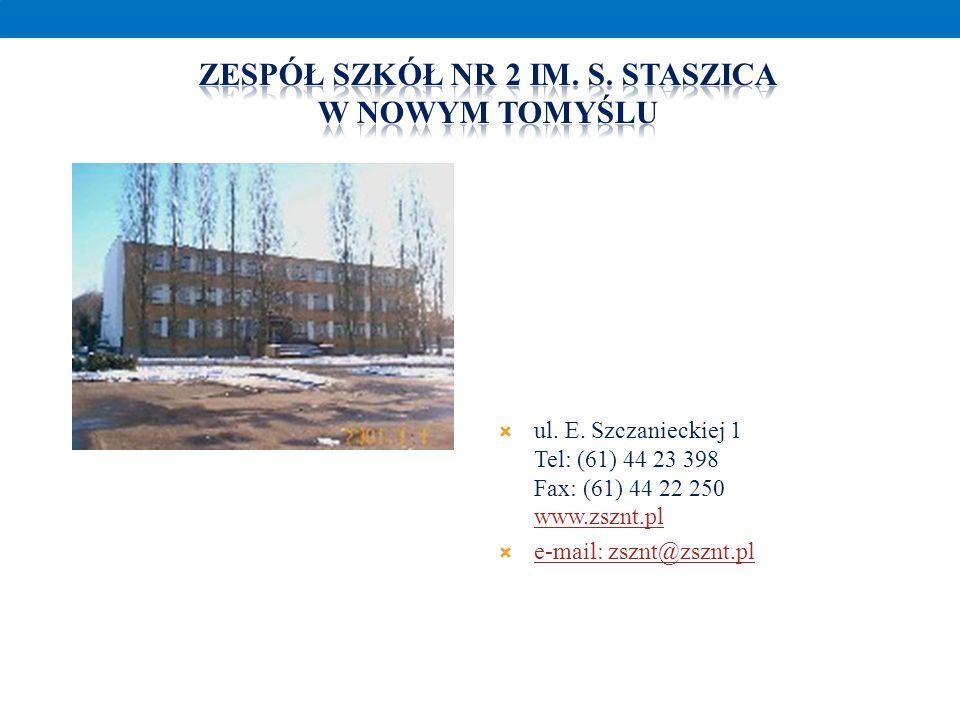 ul. E. Szczanieckiej 1 Tel: (61) 44 23 398 Fax: (61) 44 22 250 www.zsznt.pl www.zsznt.pl e-mail: zsznt@zsznt.pl