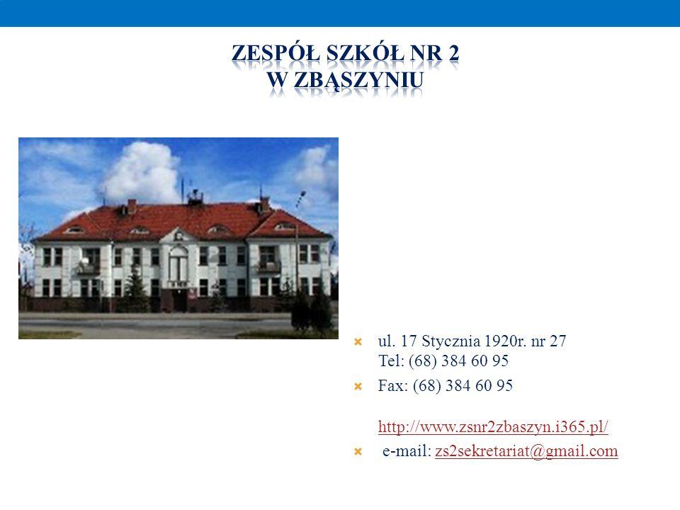 ul. 17 Stycznia 1920r. nr 27 Tel: (68) 384 60 95 Fax: (68) 384 60 95 http://www.zsnr2zbaszyn.i365.pl/ http://www.zsnr2zbaszyn.i365.pl/ e-mail: zs2sekr