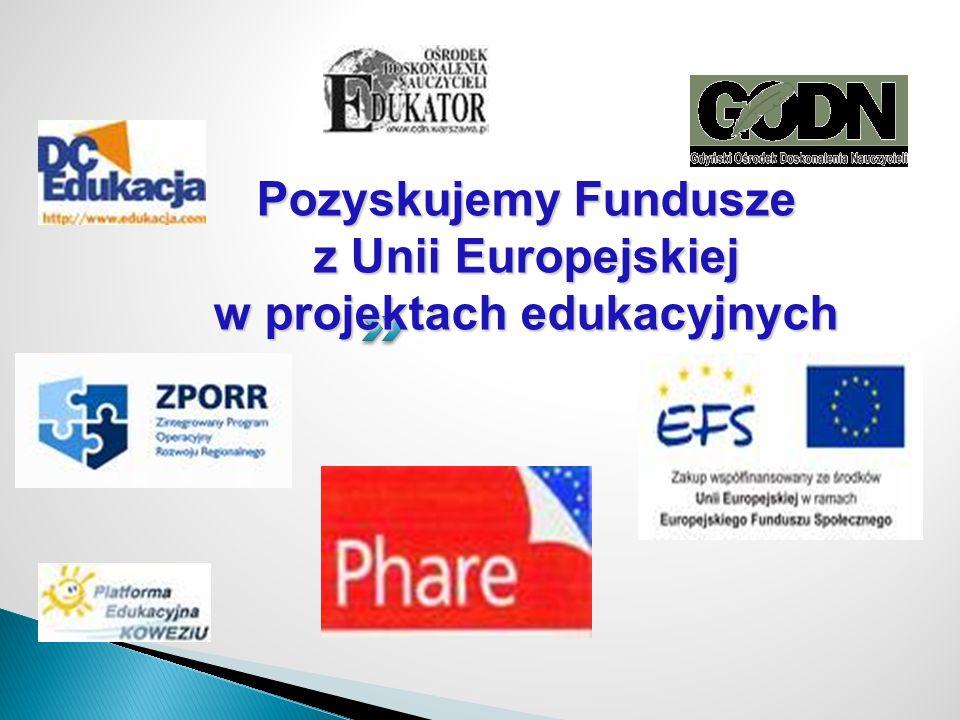 Pozyskujemy Fundusze z Unii Europejskiej w projektach edukacyjnych