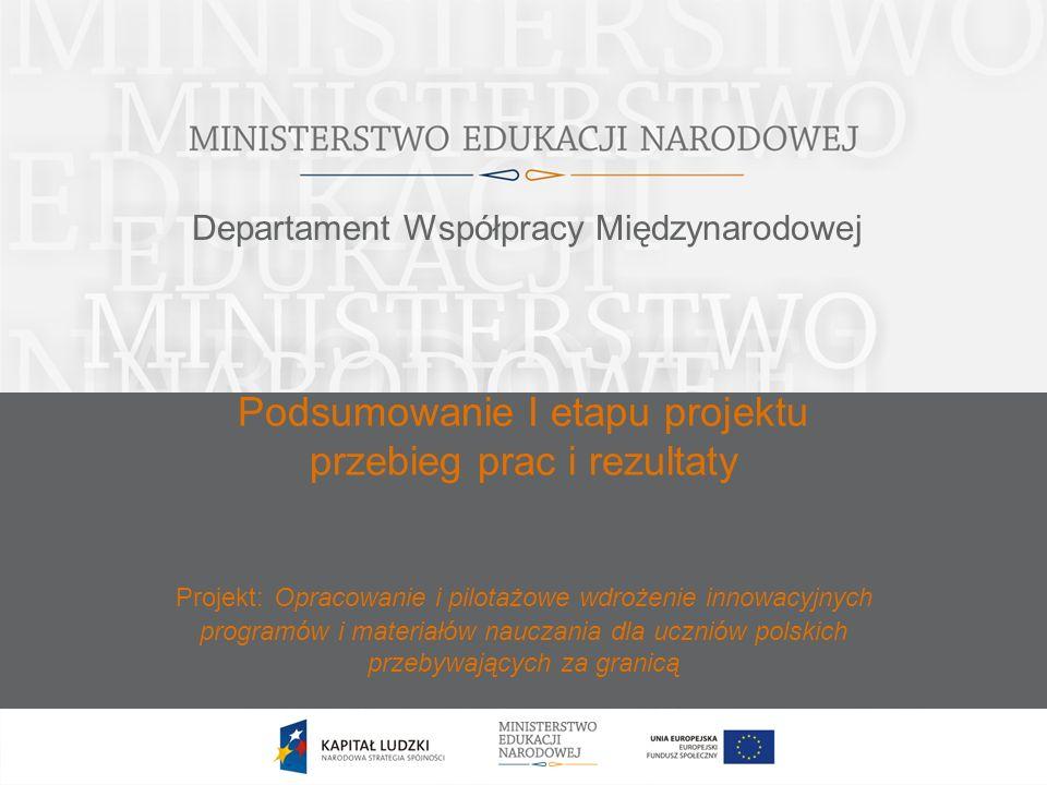 Podsumowanie I etapu projektu przebieg prac i rezultaty Projekt: Opracowanie i pilotażowe wdrożenie innowacyjnych programów i materiałów nauczania dla