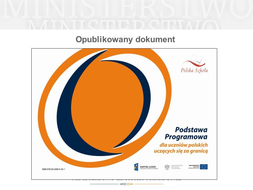 Opracowanie podstawy programowej wymagania językowe dla grup wiekowych od poziomu podstawowego języka polskiego, jako języka obcego, po biegłą znajomość polskiego zgodną z wymaganiami krajowymi wymagania kulturowe – wiedza o kulturze, historii, geografii, współczesnej Polsce