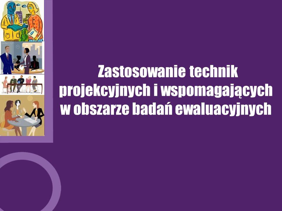 Zastosowanie technik projekcyjnych i wspomagających w obszarze badań ewaluacyjnych