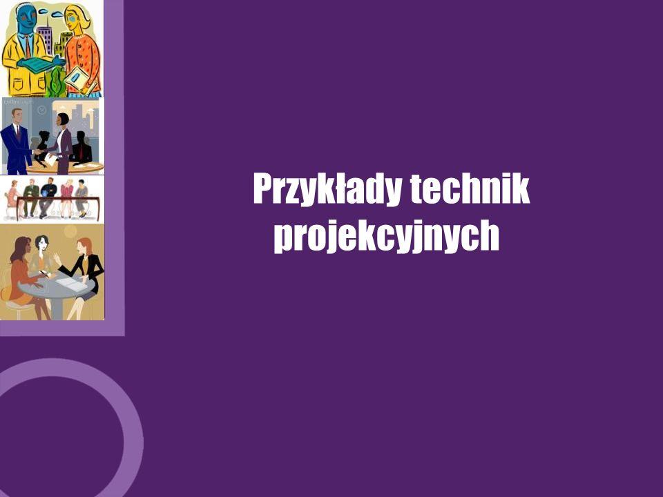 Przykłady technik projekcyjnych