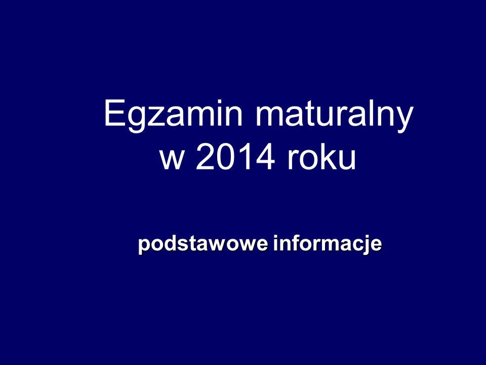Egzamin maturalny w 2014 roku podstawowe informacje
