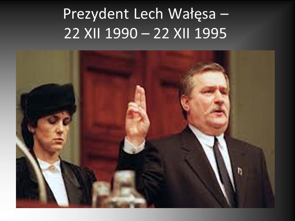 Prezydent Lech Wałęsa – 22 XII 1990 – 22 XII 1995