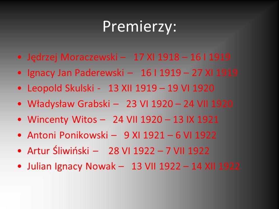 Premierzy: Jędrzej Moraczewski – 17 XI 1918 – 16 I 1919 Ignacy Jan Paderewski – 16 I 1919 – 27 XI 1919 Leopold Skulski - 13 XII 1919 – 19 VI 1920 Wład