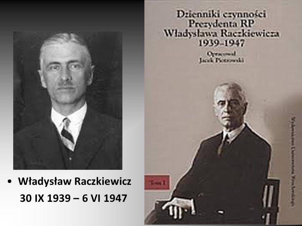 Władysław Raczkiewicz 30 IX 1939 – 6 VI 1947