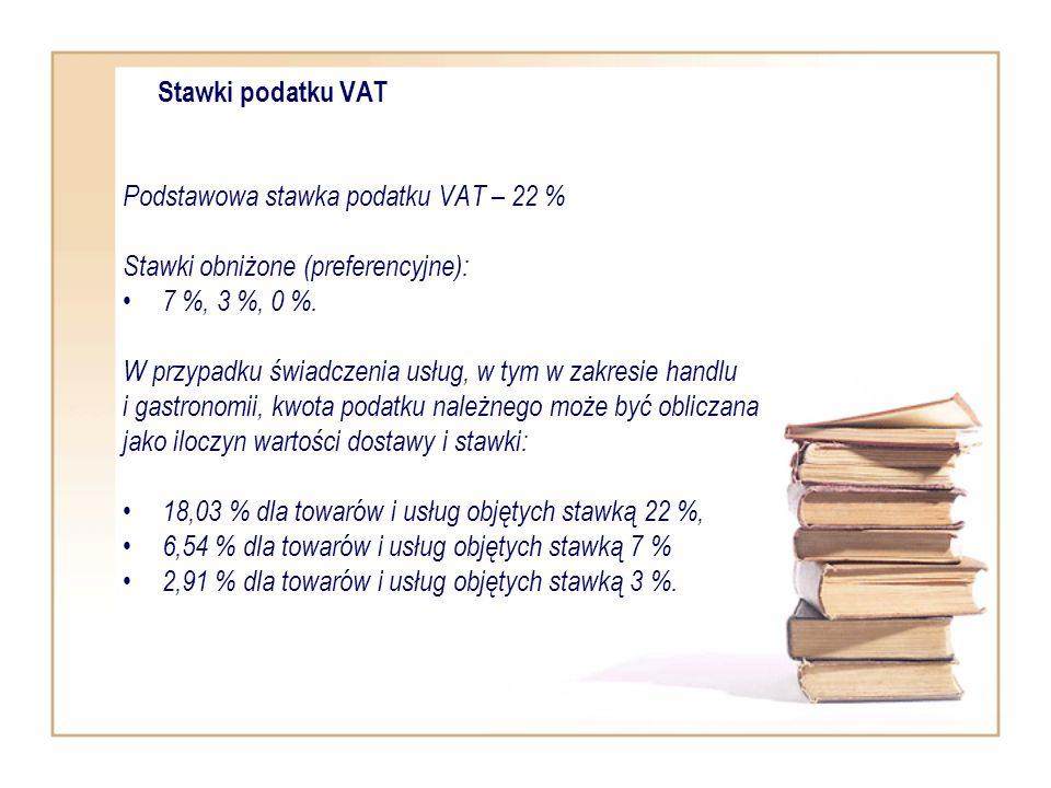 Stawki podatku VAT Podstawowa stawka podatku VAT – 22 % Stawki obniżone (preferencyjne): 7 %, 3 %, 0 %. W przypadku świadczenia usług, w tym w zakresi