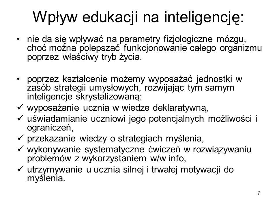 7 Wpływ edukacji na inteligencję: nie da się wpływać na parametry fizjologiczne mózgu, choć można polepszać funkcjonowanie całego organizmu poprzez wł