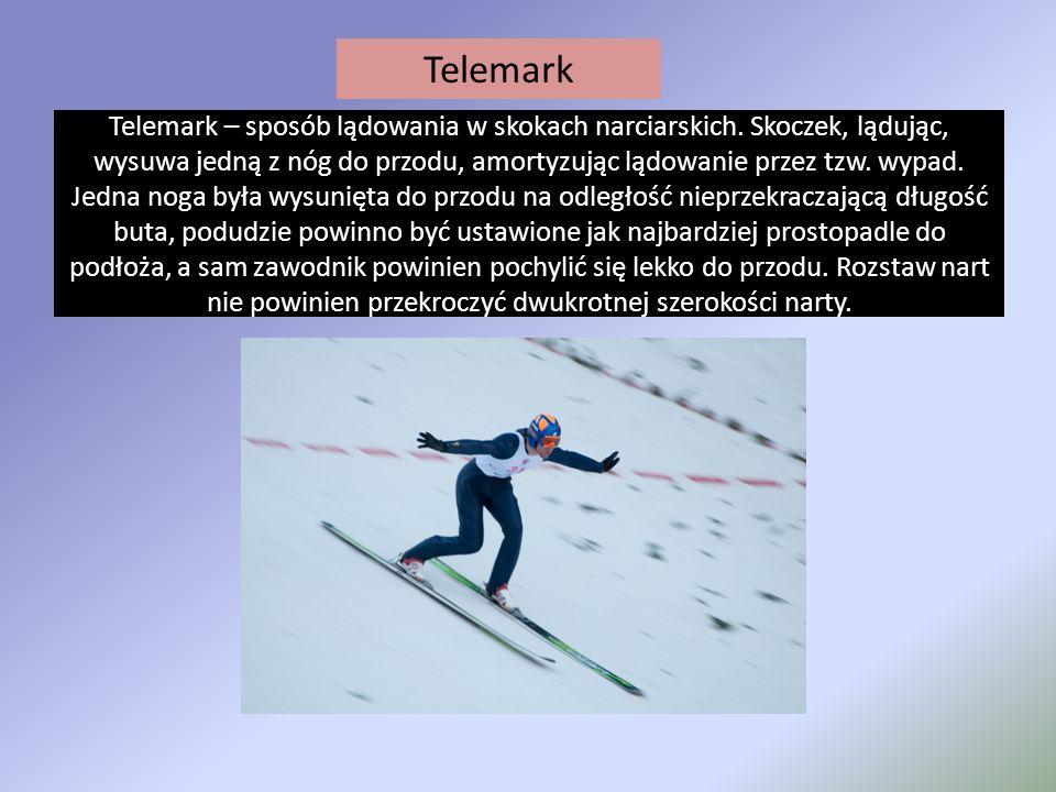 Telemark – sposób lądowania w skokach narciarskich. Skoczek, lądując, wysuwa jedną z nóg do przodu, amortyzując lądowanie przez tzw. wypad. Jedna noga