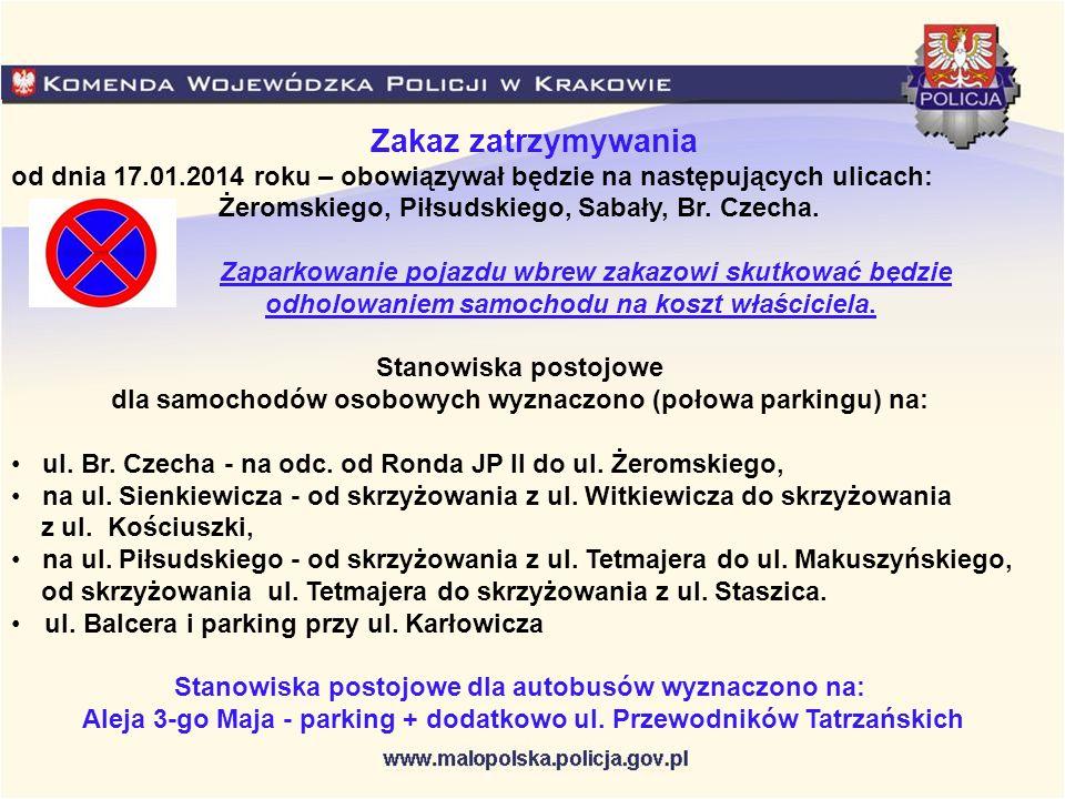 Zakaz zatrzymywania od dnia 17.01.2014 roku – obowiązywał będzie na następujących ulicach: Żeromskiego, Piłsudskiego, Sabały, Br. Czecha. Zaparkowanie