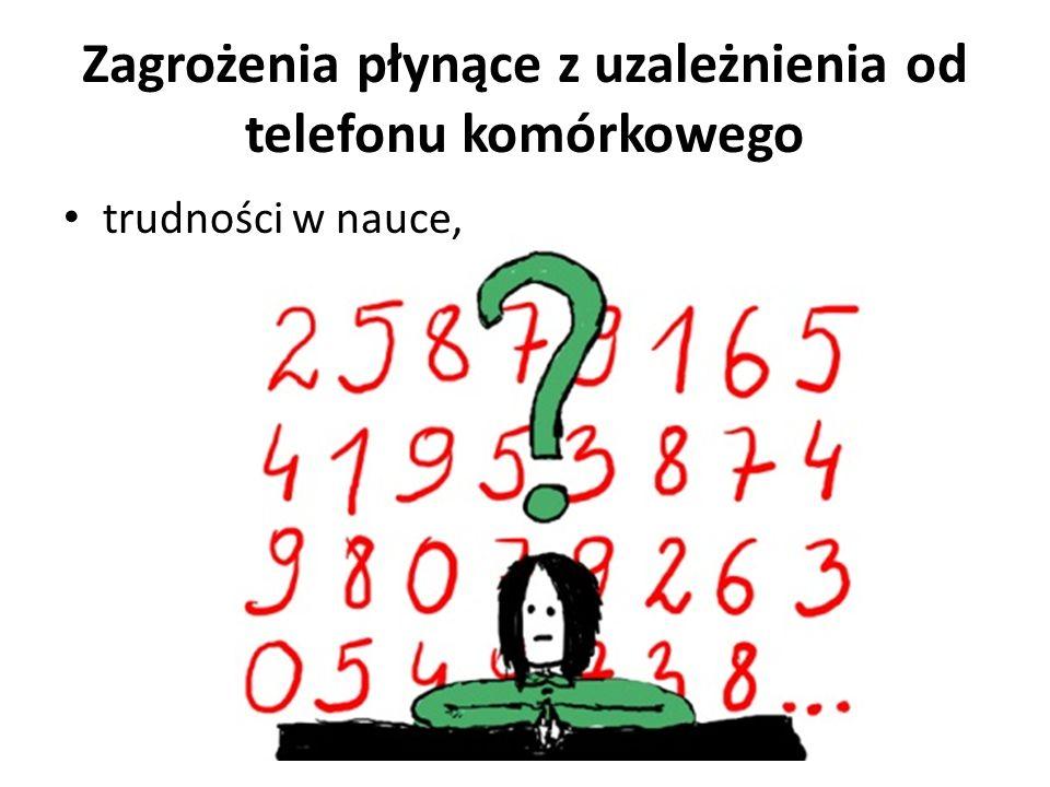 Zagrożenia płynące z uzależnienia od telefonu komórkowego trudności w nauce,