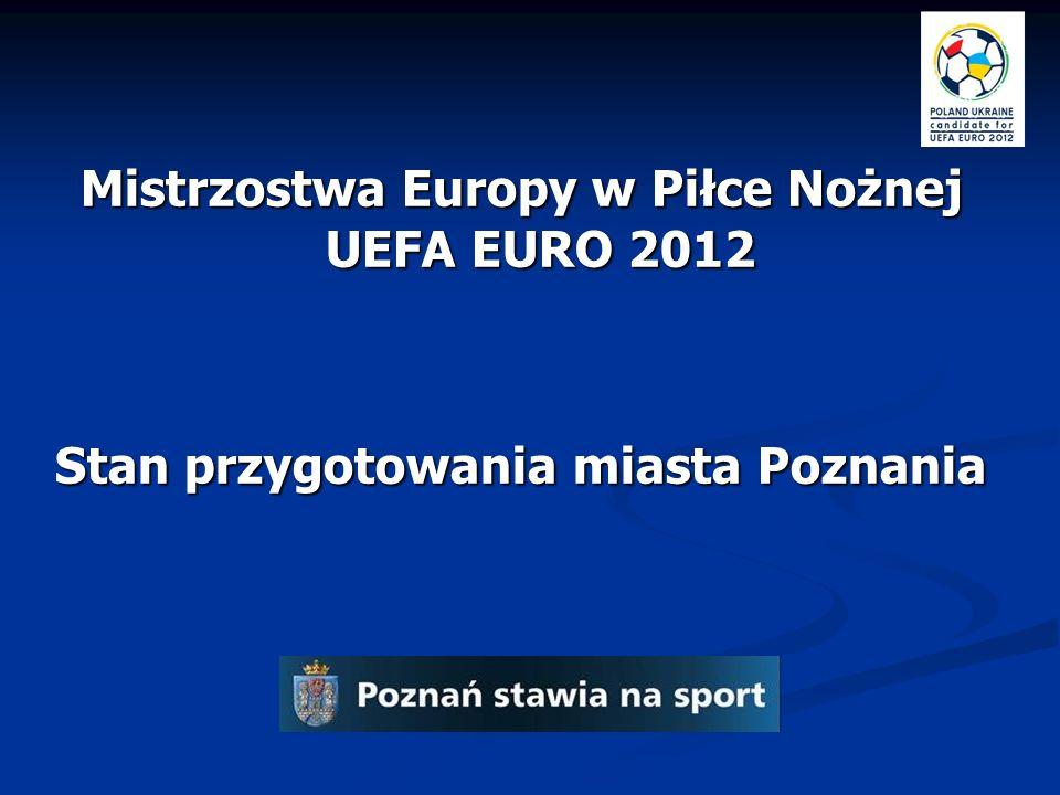 Mistrzostwa Europy w Piłce Nożnej UEFA EURO 2012 Stan przygotowania miasta Poznania