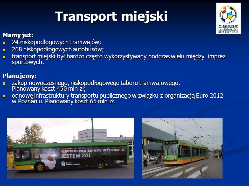 Mamy już: 24 niskopodłogowych tramwajów; 24 niskopodłogowych tramwajów; 268 niskopodłogowych autobusów; 268 niskopodłogowych autobusów; transport miej