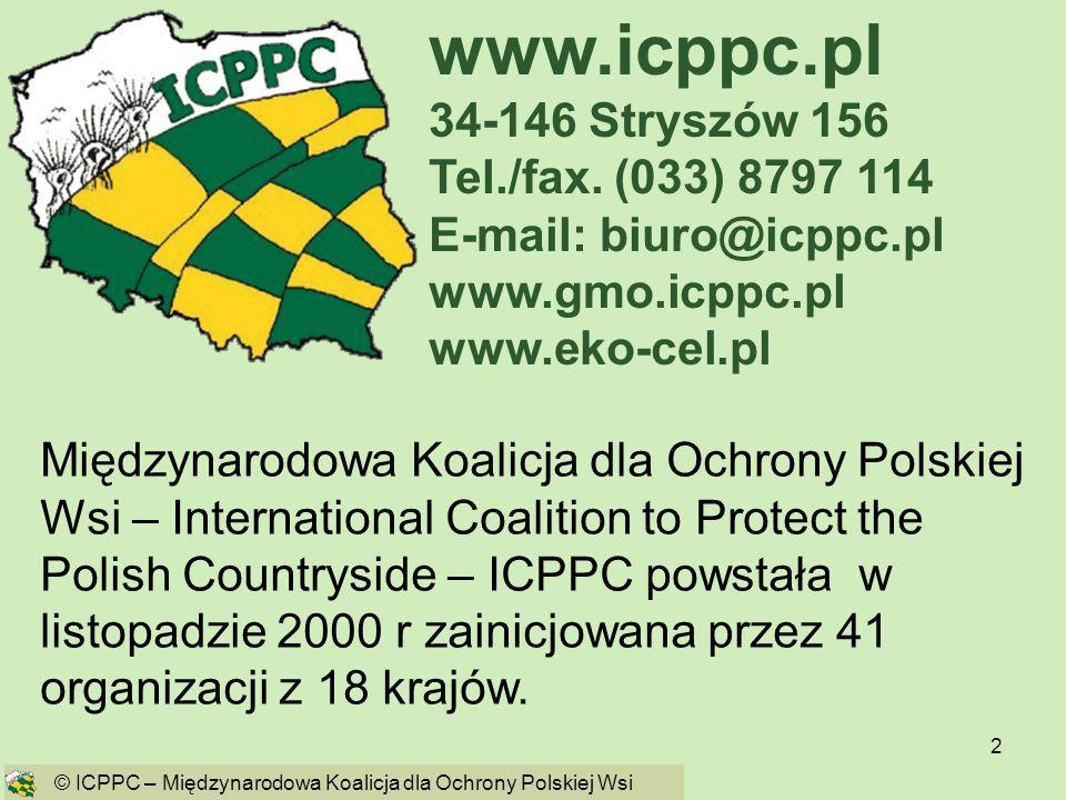 2 Międzynarodowa Koalicja dla Ochrony Polskiej Wsi – International Coalition to Protect the Polish Countryside – ICPPC powstała w listopadzie 2000 r z