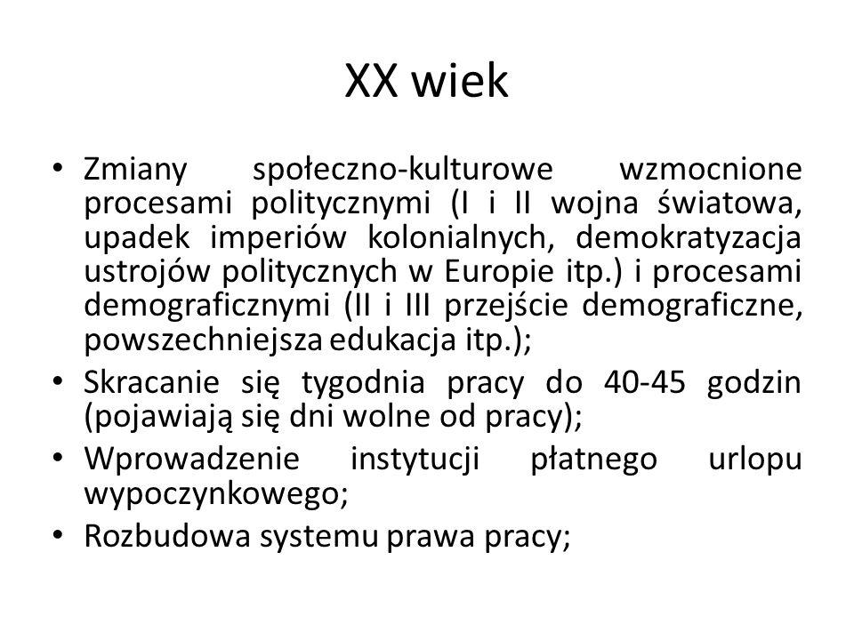 XX wiek Zmiany społeczno-kulturowe wzmocnione procesami politycznymi (I i II wojna światowa, upadek imperiów kolonialnych, demokratyzacja ustrojów pol