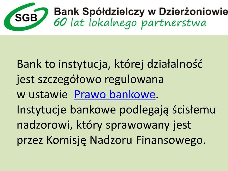 Bank to instytucja, której działalność jest szczegółowo regulowana w ustawie Prawo bankowe.