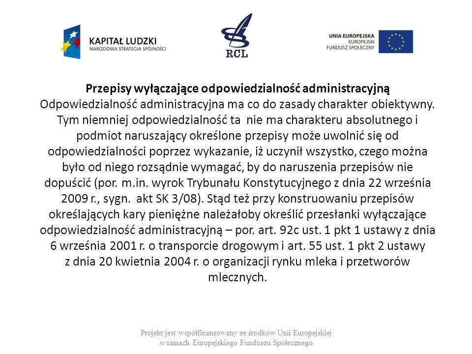Przepisy wyłączające odpowiedzialność administracyjną Odpowiedzialność administracyjna ma co do zasady charakter obiektywny. Tym niemniej odpowiedzial