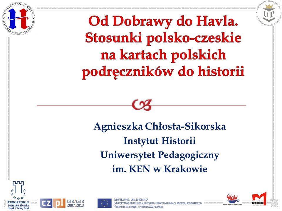 Agnieszka Chłosta-Sikorska Instytut Historii Uniwersytet Pedagogiczny im. KEN w Krakowie