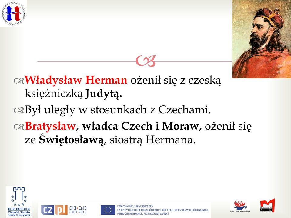 Władysław Herman ożenił się z czeską księżniczką Judytą.