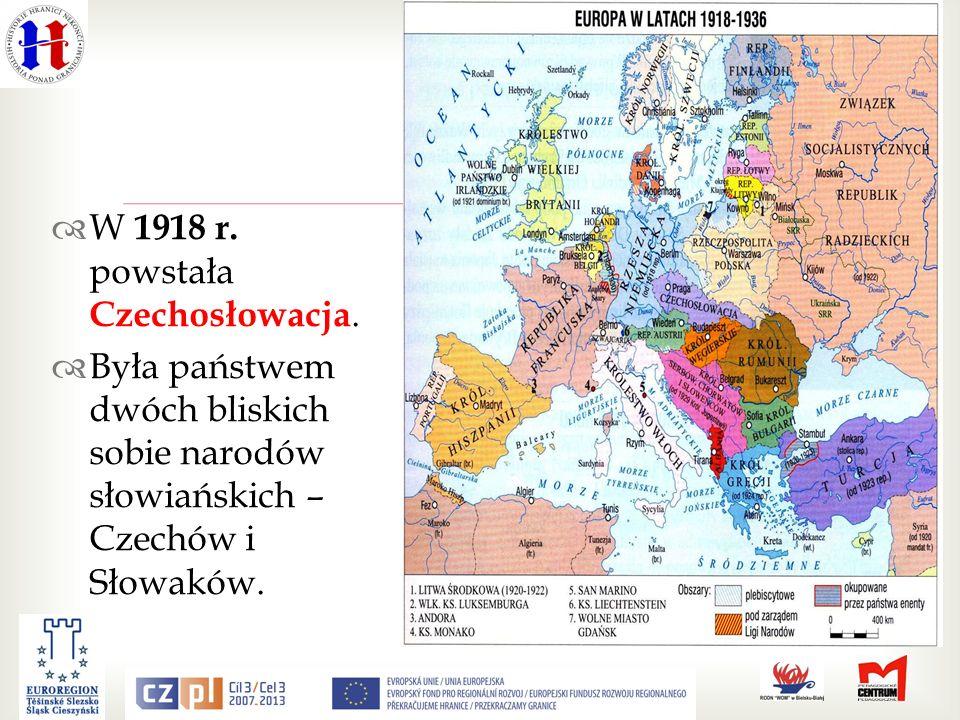 W 1918 r.powstała Czechosłowacja.