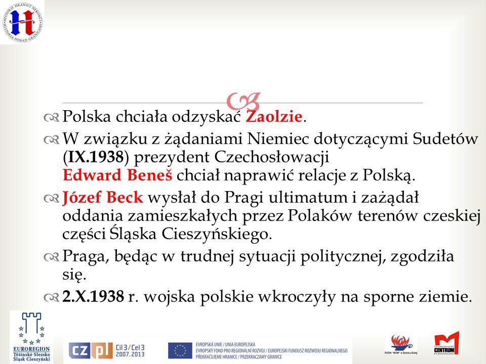 Polska chciała odzyskać Zaolzie.