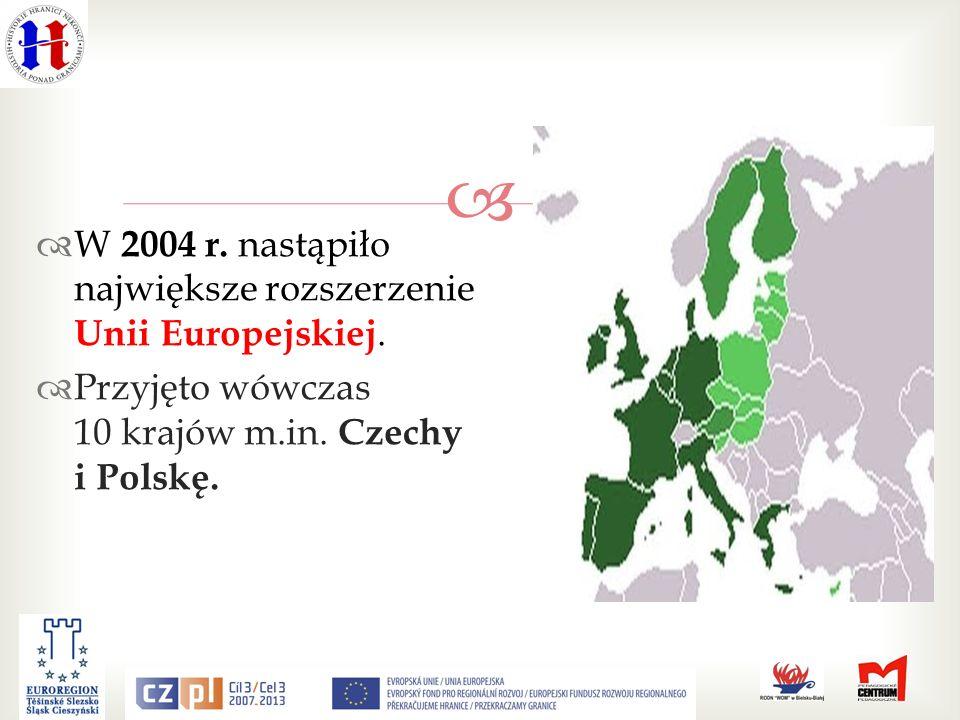 W 2004 r.nastąpiło największe rozszerzenie Unii Europejskiej.