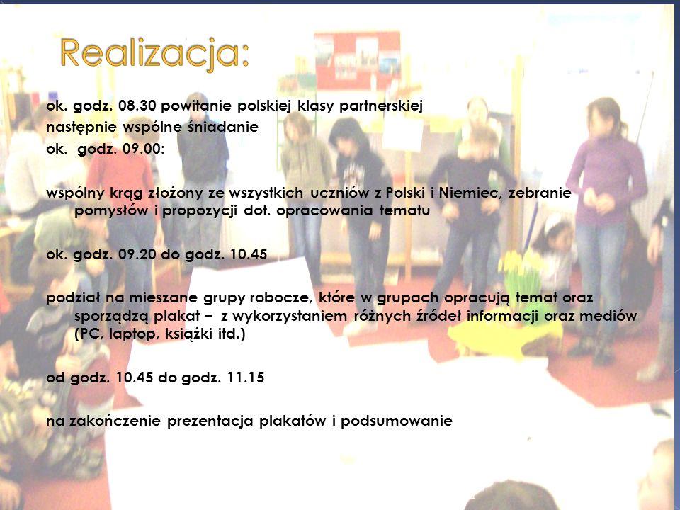 ok. godz. 08.30 powitanie polskiej klasy partnerskiej następnie wspólne śniadanie ok. godz. 09.00: wspólny krąg złożony ze wszystkich uczniów z Polski