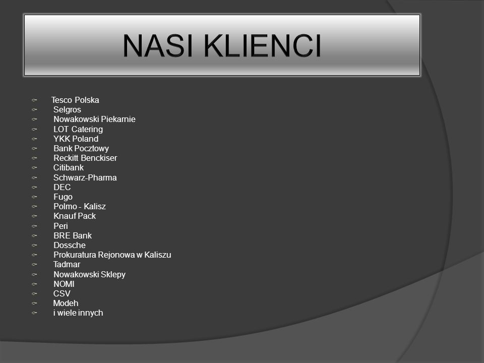 Tesco Polska Selgros Nowakowski Piekarnie LOT Catering YKK Poland Bank Pocztowy Reckitt Benckiser Citibank Schwarz-Pharma DEC Fugo Polmo - Kalisz Knau