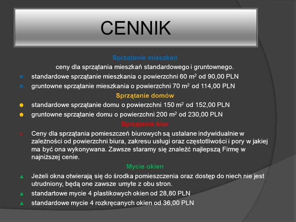 Sprzątanie mieszkań ceny dla sprzątania mieszkań standardowego i gruntownego. standardowe sprzątanie mieszkania o powierzchni 60 m 2 od 90,00 PLN grun
