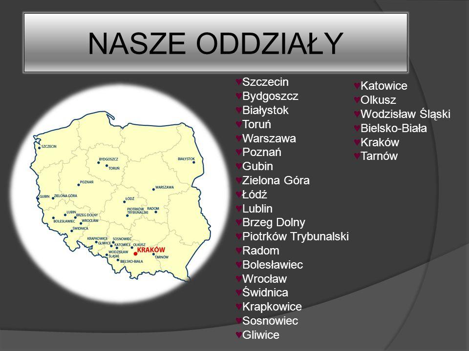NASZE ODDZIAŁY Szczecin Bydgoszcz Białystok Toruń Warszawa Poznań Gubin Zielona Góra Łódź Lublin Brzeg Dolny Piotrków Trybunalski Radom Bolesławiec Wr