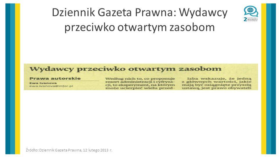 Dziennik Gazeta Prawna: Wydawcy przeciwko otwartym zasobom Źródło: Dziennik Gazeta Prawna, 12 lutego 2013 r.