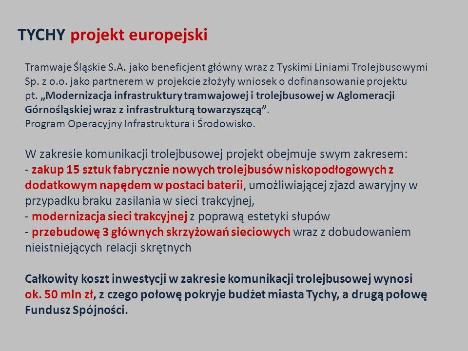Tramwaje Śląskie S.A.jako beneficjent główny wraz z Tyskimi Liniami Trolejbusowymi Sp.