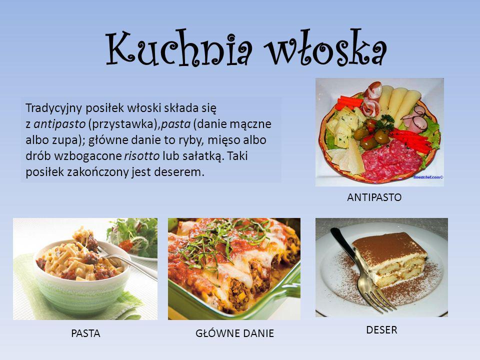 Tradycyjny posiłek włoski składa się z antipasto (przystawka),pasta (danie mączne albo zupa); główne danie to ryby, mięso albo drób wzbogacone risotto