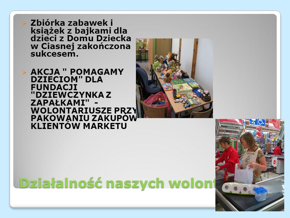 Działalność naszych wolontariuszy Zbiórka zabawek i książek z bajkami dla dzieci z Domu Dziecka w Ciasnej zakończona sukcesem. AKCJA