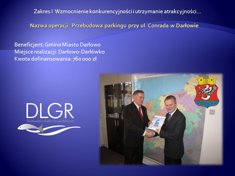 Beneficjent: Gmina Miasto Darłowo Miejsce realizacji: Darłowo-Darłówko Kwota dofinansowania: 760 000 zł Zakres I Wzmocnienie konkurencyjności i utrzym
