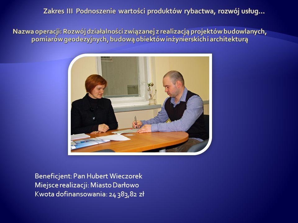 Beneficjent: Pan Hubert Wieczorek Miejsce realizacji: Miasto Darłowo Kwota dofinansowania: 24 383,82 zł