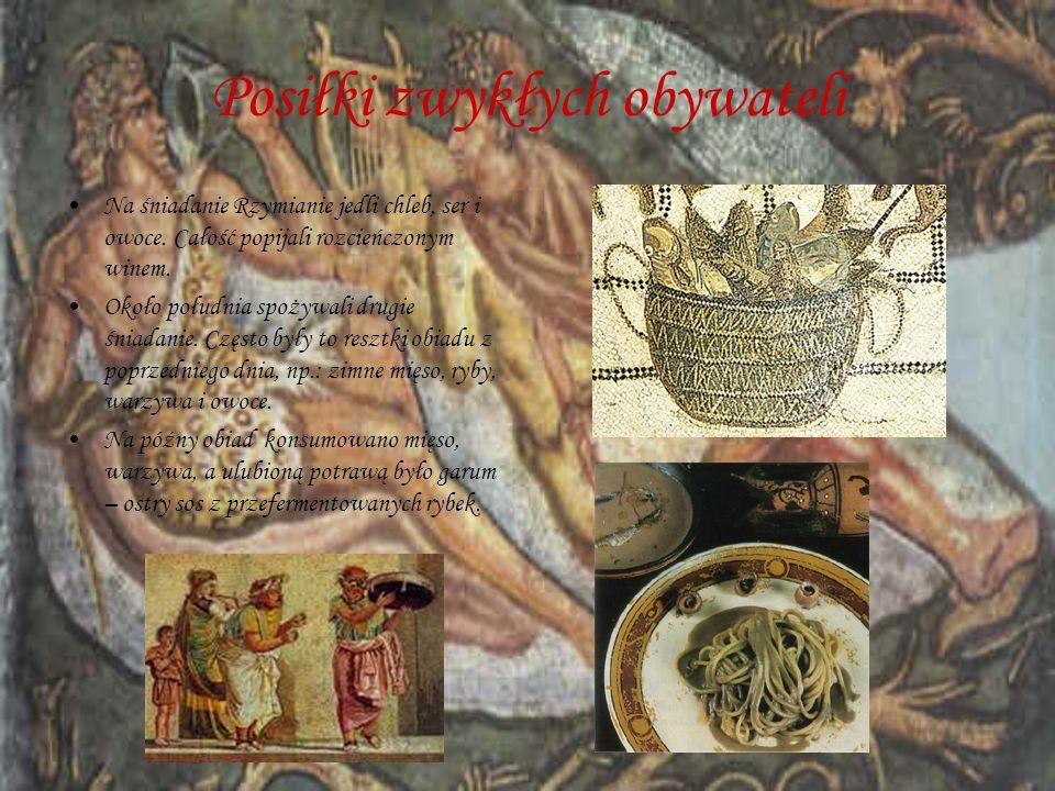 Posiłki zwykłych obywateli Na śniadanie Rzymianie jedli chleb, ser i owoce. Całość popijali rozcieńczonym winem. Około południa spożywali drugie śniad
