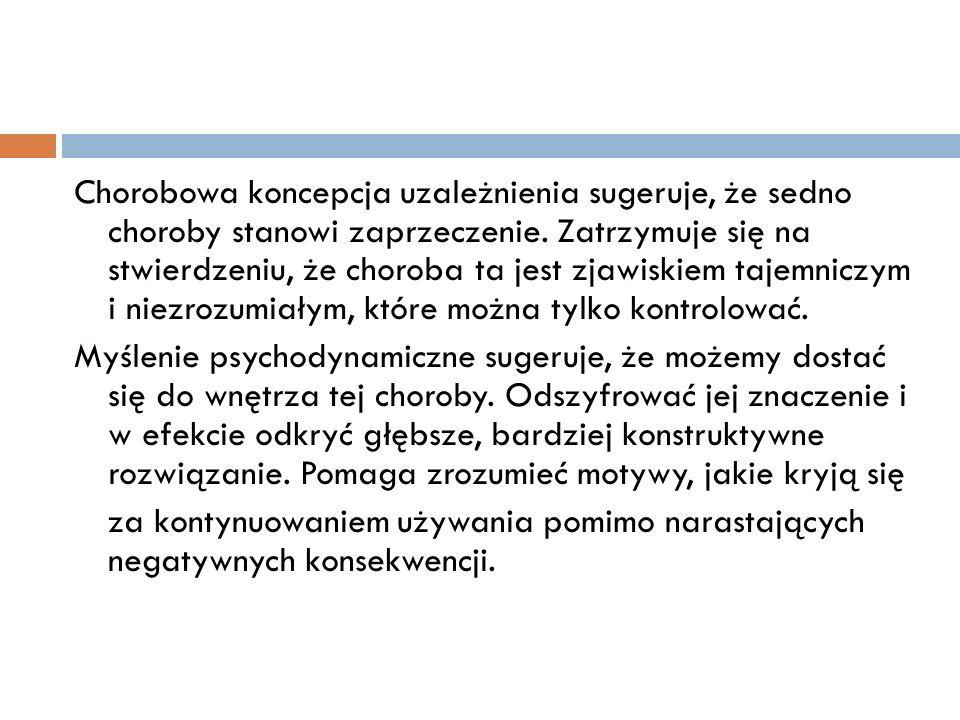 Żadna z teorii psychoanalitycznych nie zawiera zadowalającego wyjaśnienia wszystkich przypadków uzależnienia.