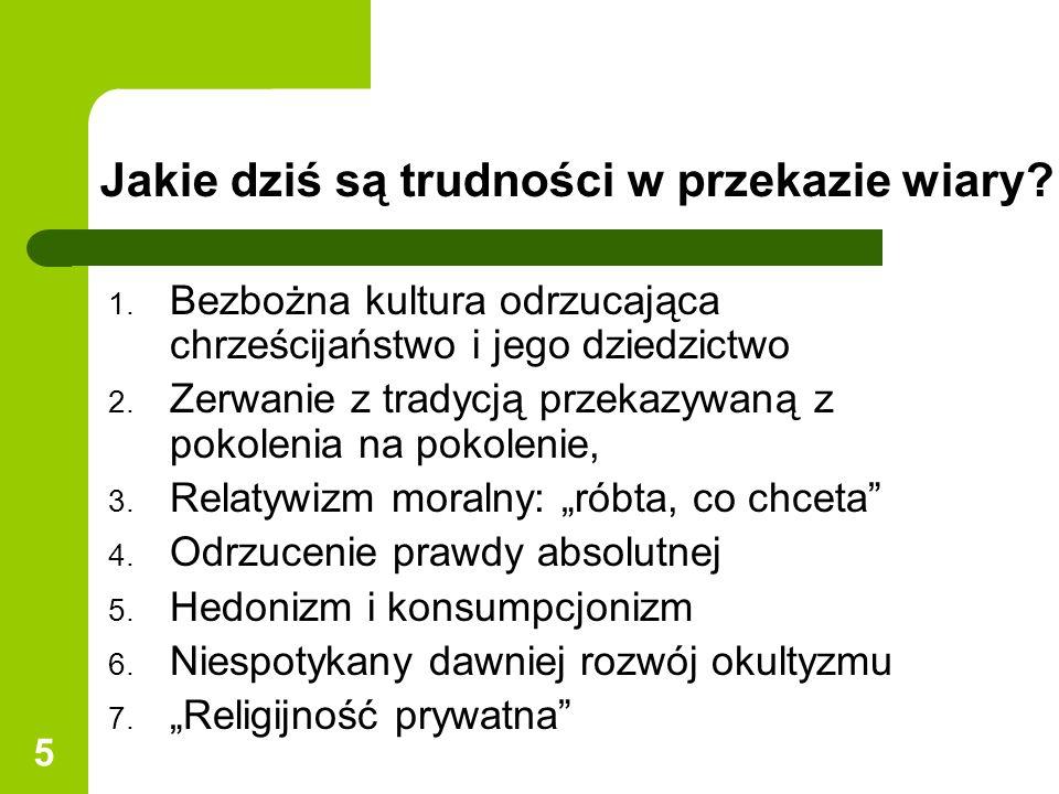 6 Religijność prywatna 1.Religijność selektywna (wybiórczość w przyjmowaniu zasad moralnych).