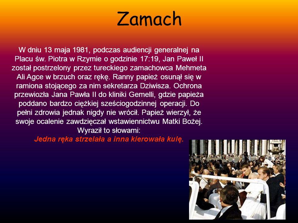 Zamach W dniu 13 maja 1981, podczas audiencji generalnej na Placu św. Piotra w Rzymie o godzinie 17:19, Jan Paweł II został postrzelony przez tureckie