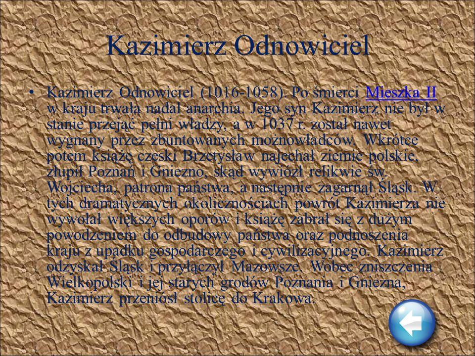 Mieszko II Mieszko II (990-1034). Został królem z woli wielkiego ojca Bolesława Chrobrego, mimo że był młodszym synem. Ojciec także zarządził jego mał