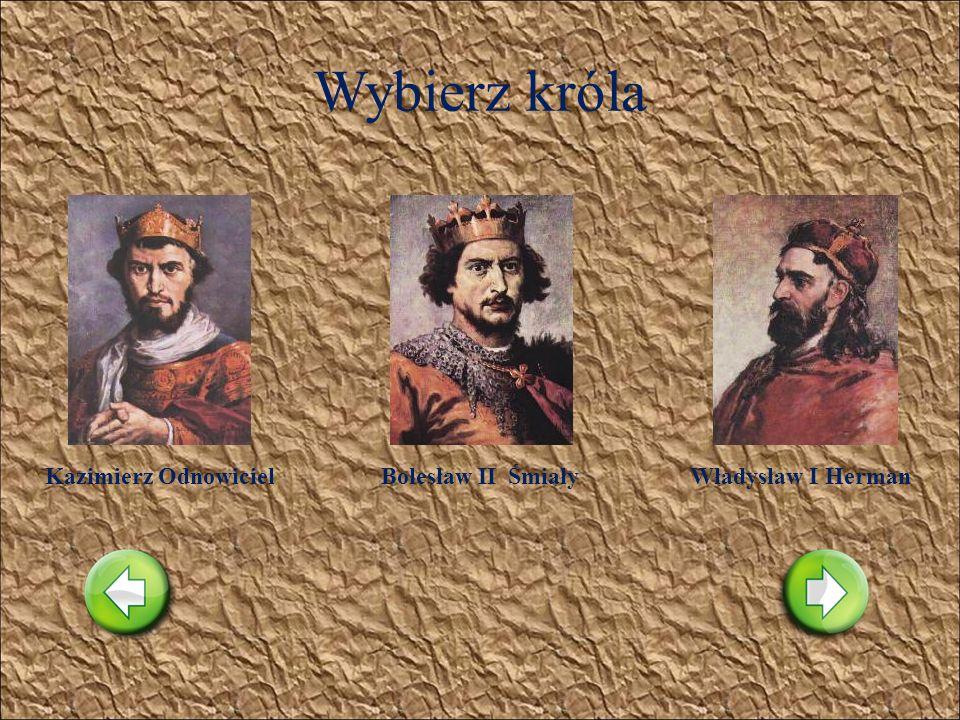 Wybierz króla Mieszko IBolesław I ChrobryMieszko II Aby wybrać kliknij na obraz